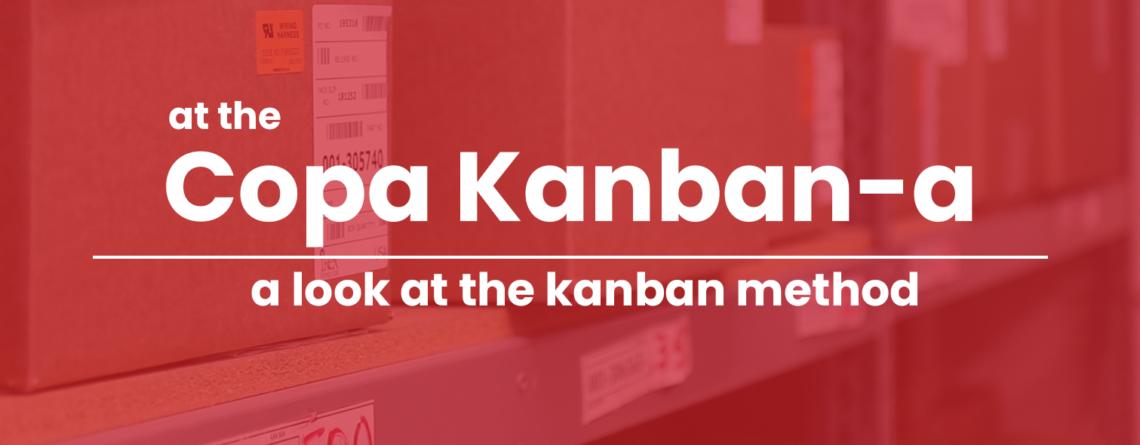 at the Copa Kanban-a Graphic